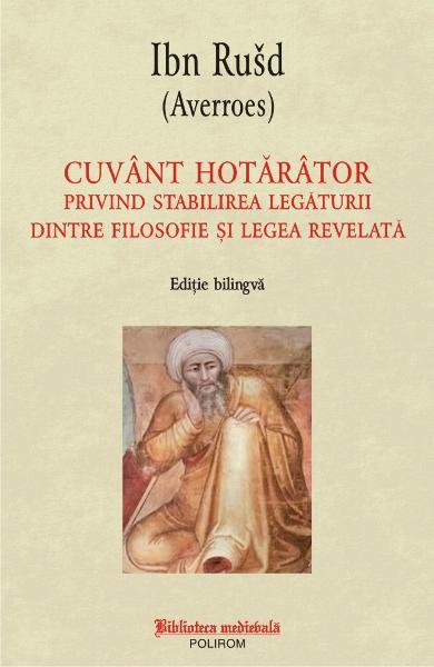 Cuvant hotarator privind stabilirea legaturii dintre filosofie si legea revelata de Ibn Rusd 0
