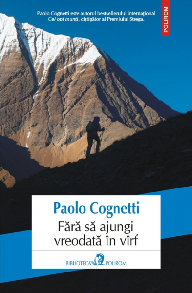 Fara sa ajungi vreodata in virf de Paolo Cognetti [0]