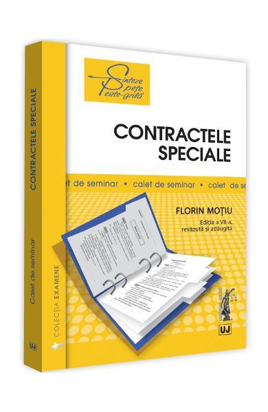Contractele speciale. Caiet de seminar Ed.7 de Florin Motiu [0]