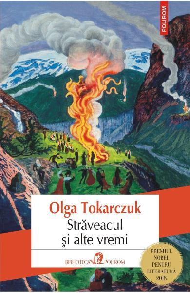 Straveacul si alte vremi de Olga Tokarczuk 0