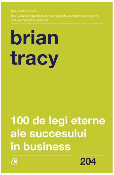 100 de legi eterne ale succesului in business de Brian Tracy 0