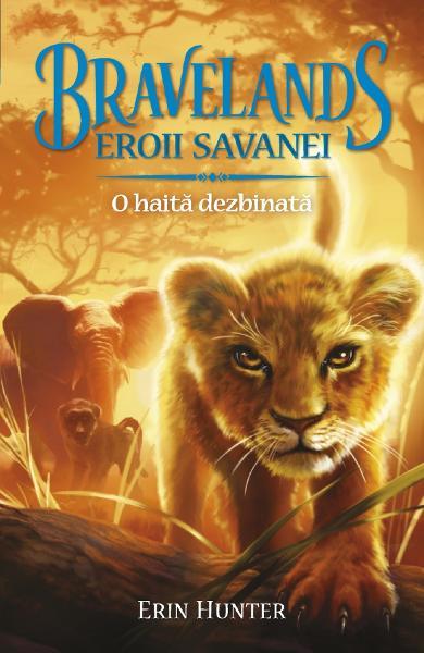 Bravelands. Eroii savanei Vol.1: O haita dezbinata de Eric Hunter 0