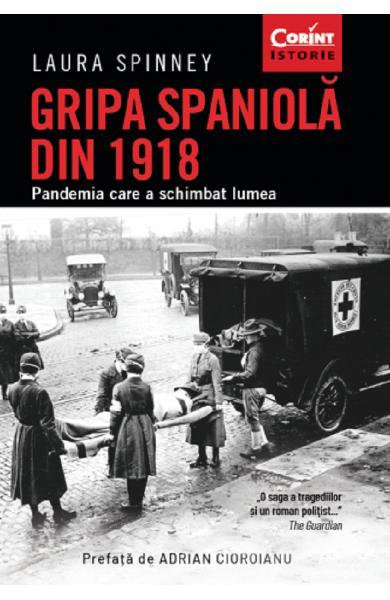 Gripa spaniola din 1918 de Laura Spinney [0]