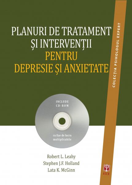 Planuri de tratament si interventii pentru depresie si anxietate de Robert L. Leahy [0]