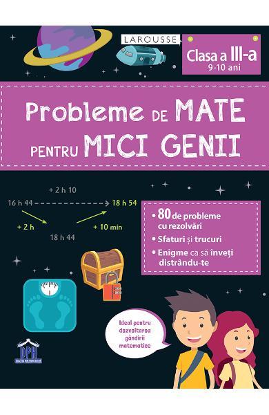Probleme de mate pentru mici genii. Larousse - Clasa 3 [0]