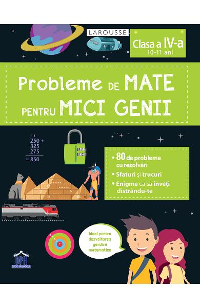 Probleme de mate pentru mici genii. Larousse - Clasa 4 [0]