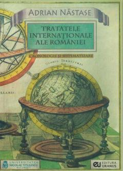 Tratatele internationale ale Romaniei de Adrian Nastase 0