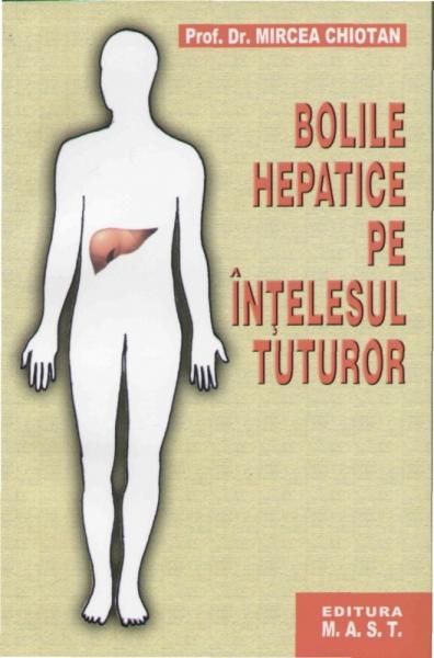 Bolile hepatice pe intelesul tuturor - Mircea Chiotan [0]