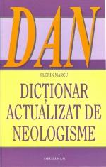 DICTIONAR ACTUALIZAT DE NEOLOGISME de FLORIN MARCU [0]