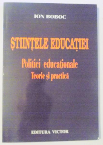 stiintele educatiei politici educationale teorie si practica de Ion Boboc 0
