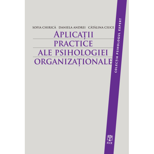 Aplicatii practice ale psihologiei organizationale de Sofia Chirica [0]