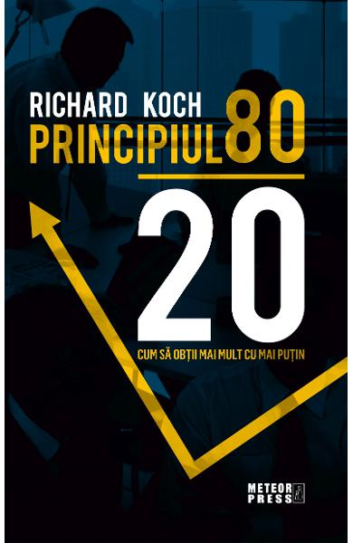Principiul 80 20 de Richard Koch 0