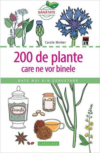 200 de plante care ne vor binele de Larousse, Carole Minker [0]
