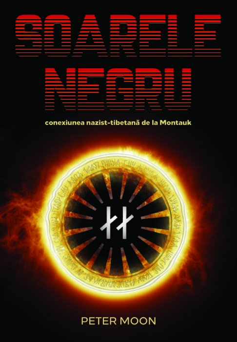 Soarele Negru: Conexiunea nazist-tibetana de la Montauk de Peter Moon [0]