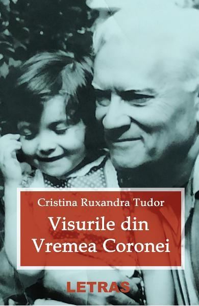 Visurile din vremea Coronei de Cristina Ruxandra Tudor [0]