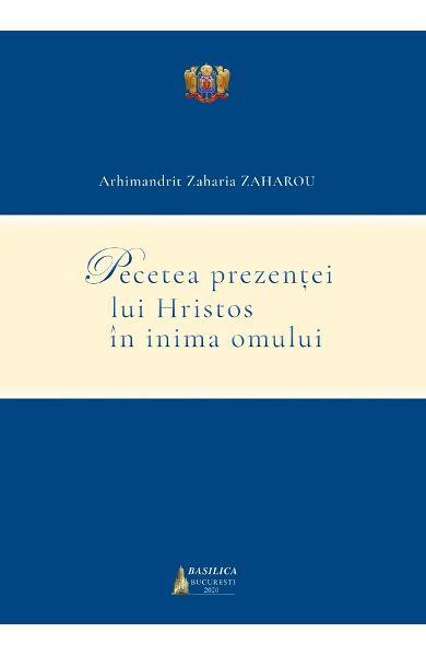 Pecetea prezentei lui Hristos in inima omului - Arhimandrit Zaharia Zaharou [0]