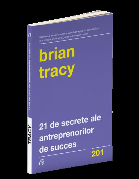 21 de secrete ale antreprenorilor de succes de Brian Tracy 0