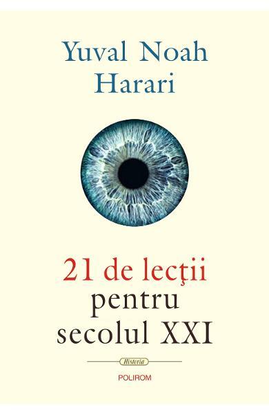21 de lectii pentru secolul XXI de Yuval Noah Harari 0