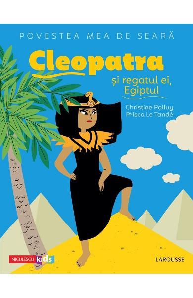 Cleopatra si regatul ei, Egiptul de Christine Palluy [0]