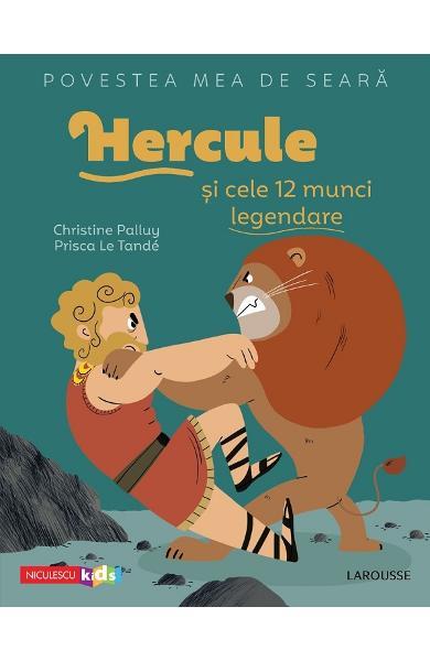 Hercule si cele 12 munci legendare de Christine Palluy [0]