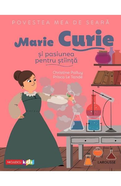 Marie Curie si pasiunea pentru stiinta de Christine Palluy [0]