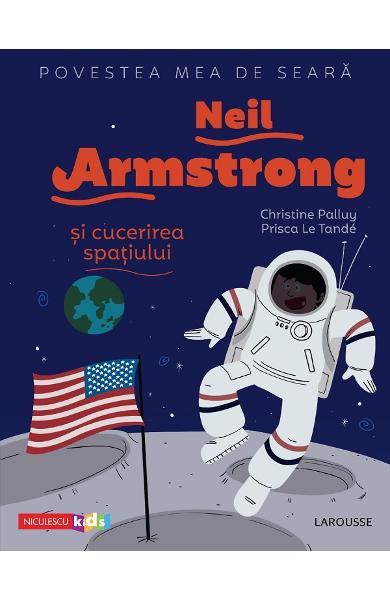 Neil Armstrong si cucerirea spatiului de Christine Palluy [0]