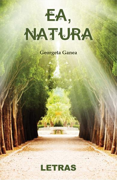 Ea, natura de Georgeta Ganea [0]