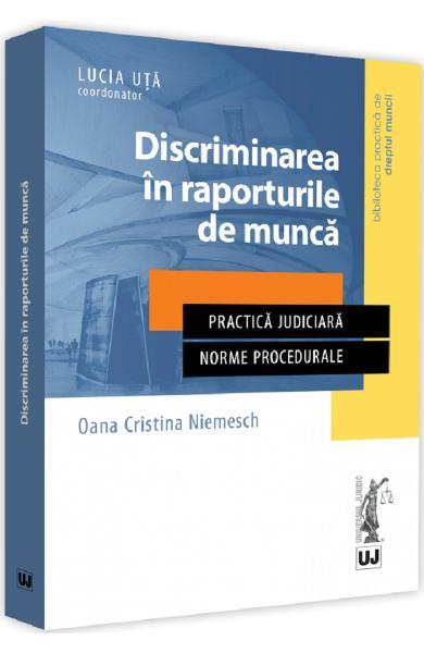 Discriminarea in raporturile de munca de Oana Cristina Niemesch [0]
