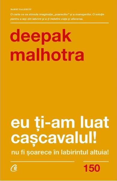Eu ti-am luat cascavalul! de Deepak Malhotra [0]