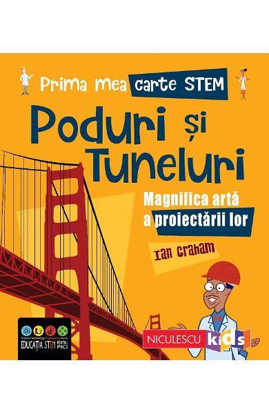 Prima mea carte STEM: Poduri si tuneluri de Ian Graham [0]