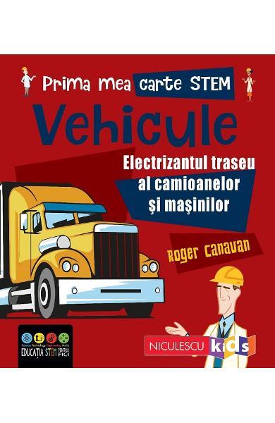Prima mea carte STEM: Vehicule de Roger Canavan [0]