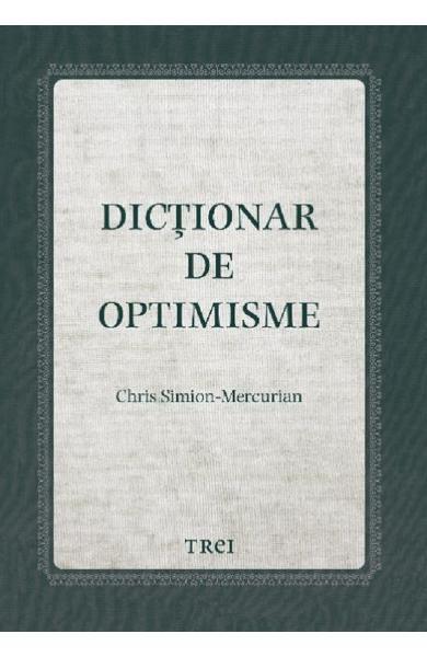 Dictionar de optimisme de Chris Simion-Mercurian [0]