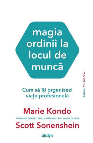 Magia ordinii la locul de munca - Marie Kondo, Scott Sonenshein [0]
