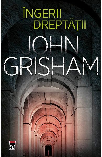 Ingerii dreptatii de John Grisham [0]