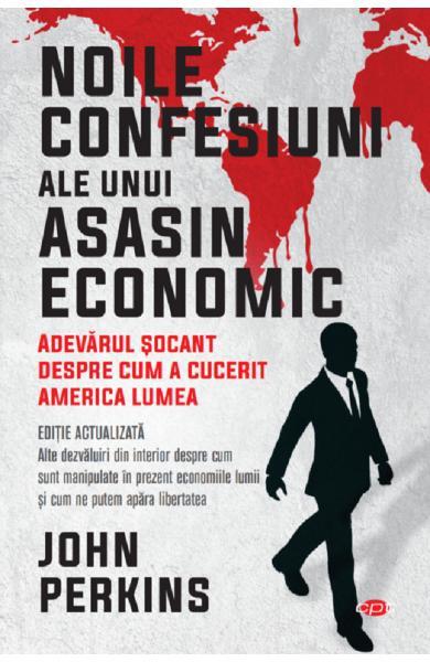 Noile confesiuni ale unui asasin economic de John Perkins [0]