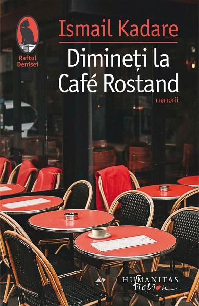 Dimineti la Cafe Rostand de Ismail Kadare [0]