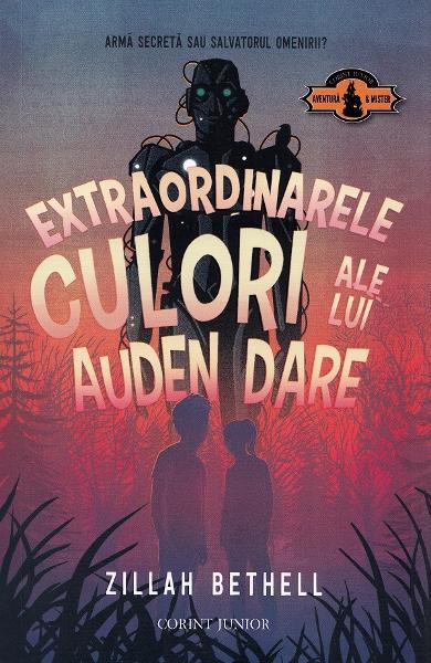 Extraordinarele culori ale lui Auden Dare de Zillah Bethell [0]