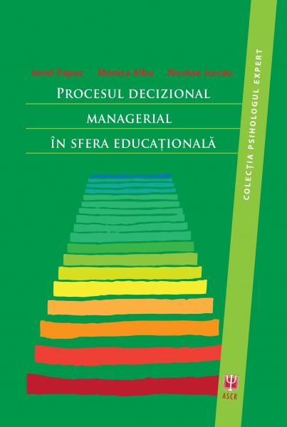 Procesul decizional managerial in sfera educationala de Ionel Papuc [0]