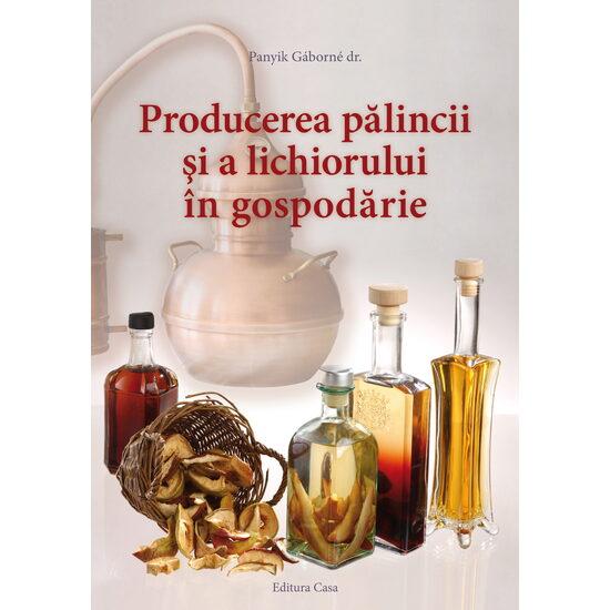 Producerea palincii si a lichiorului in gospodarie de Panyik Gaborne Dr. [0]