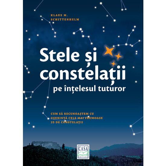 Stele si constelatii pe intelesul tuturor de Klaus M. Schittenhelm [0]