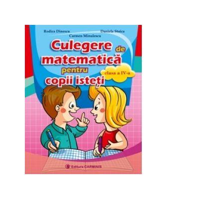 Culegere de matematica pentru copii isteti, pentru clasa a IV-a 0