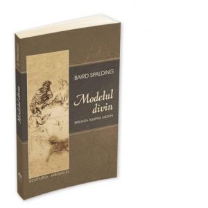 Modelul divin - Ultimele cuvinte - Biruinta asupra mortii de Baird T. Spalding [0]
