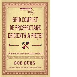 Ghid complet de prospectare eficienta a pietei de Bob Burg 0
