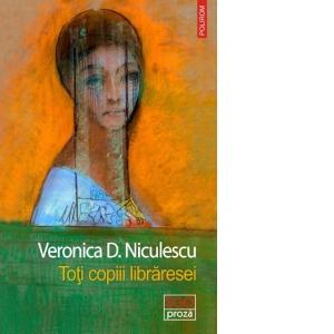 Toti copiii libraresei de Veronica D. Niculescu 0