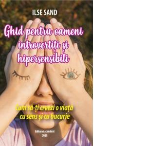 Ghid pentru oameni introvertiti si hipersensibili de Ilse Sand 0