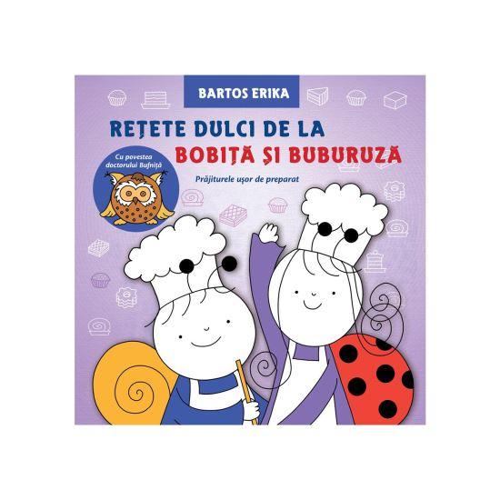 Retete dulci de la Bobita si Buburuza de Bartos Erika [0]