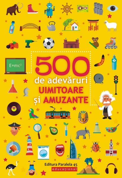 500 de adevaruri uimitoare si amuzante 0