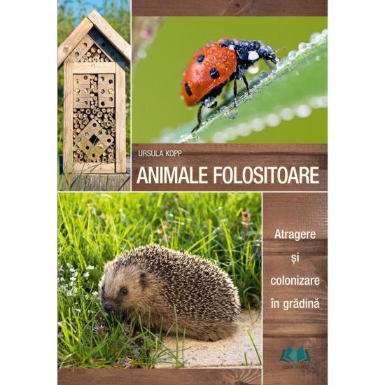 Animale folositoare - Atragere si colonizare in gradina de Ursula Kopp [0]