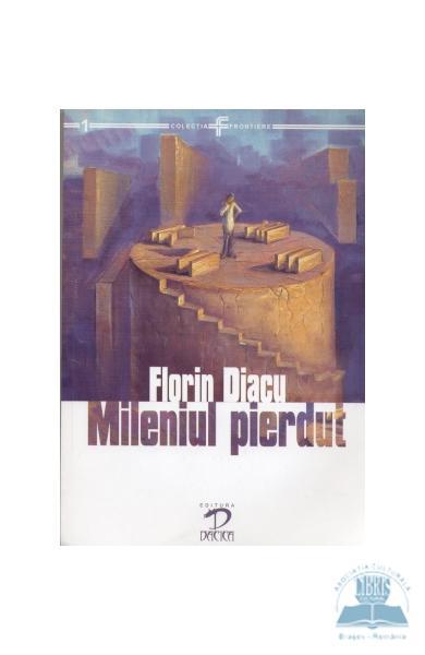 Mileniul pierdut de Florin Diacu [0]
