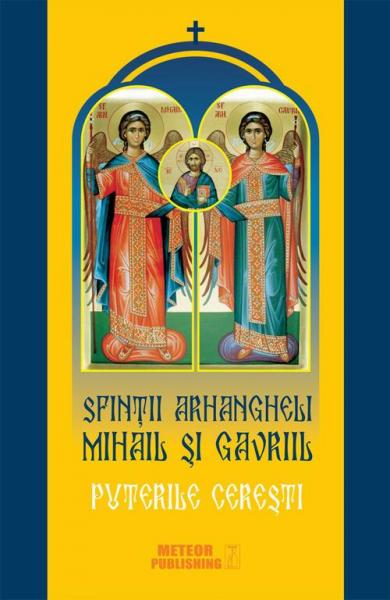 Sfintii Arhangheli Mihail si Gavriil. Puterile ceresti [0]